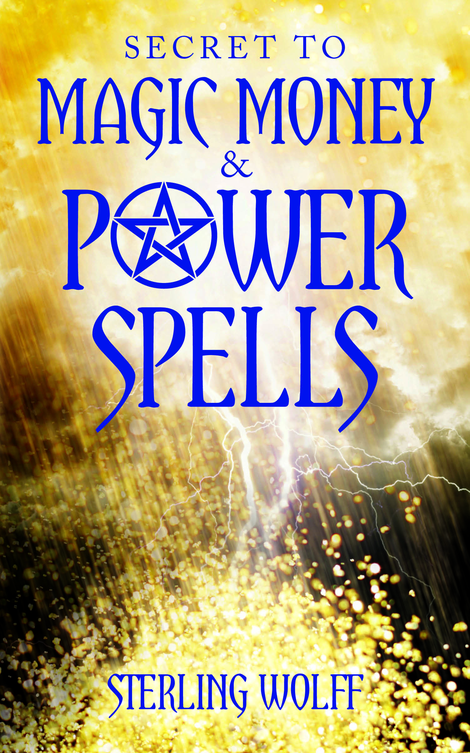 SECRET TO MAGIC MONEY & POWER SPELLS